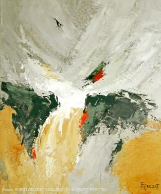 """Abstraction/ Art abstrait- Original Art Peinture- Tableau abstrait """"Espoir"""" © 2011 Crozat Coulmont Artiste peintre- Peintre français- Peinture abstraite"""